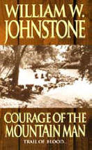 10. Courage of the Mountain Man (The Last Mountain Man - Smoke Jensen Series)