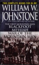 Blackfoot Messiah / War of the Mountain Man  (Omnibus Series)