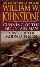 Cunning of the Mountain Man / Power of the Mountain Man  (Omnibus Series)