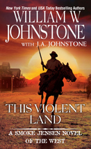 2. This Violent Land (Smoke Jensen Series)
