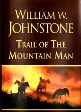 3. Trail of the Mountain Man  (Last Mountain Man Series)j  HARDBACK
